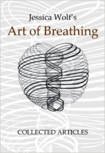 Jessica Wolf's Art of Breathing: Collected Articles